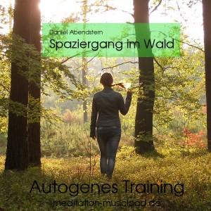Autogenes Training - Spaziergang im Wald
