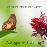 Autogenes Training - ein Tag im chinesischen Garten