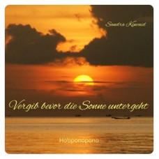 Vergib bevor die Sonne untergeht - Ho'oponopono