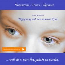 Begegnung mit dem inneren Kind | Traumreise / Hypnose